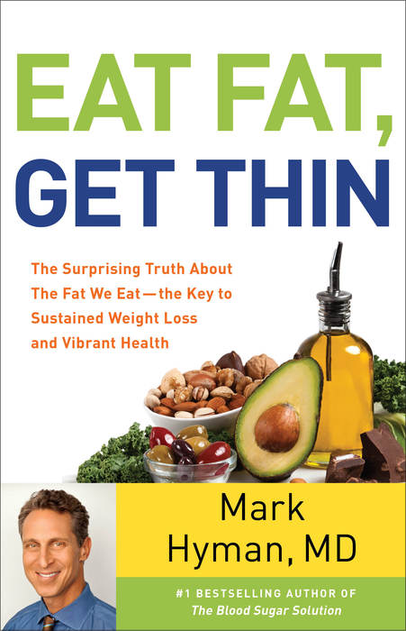 Eat Fat, Get Thin by Dr. Mark Hyman