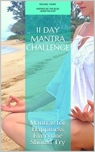 11 Day Mantra Challenge: Mantras for Happiness Everyone Should Try