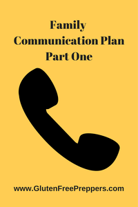 Adrienne at Gluten Free Preppers reminded us of the important of a Family Communication Plan.