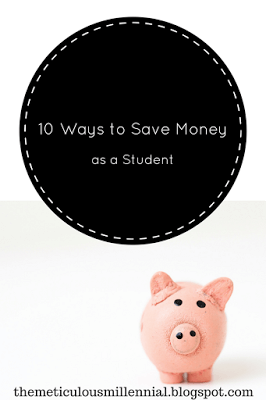 Lindsay, The Meticulous Millennial, shared 10 Ways To Save Money As A Student