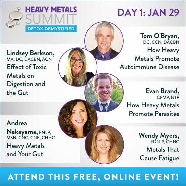 The Heavy Metals Summit is online and FREE from January 29 - February 5, 2018. Register HERE. https://tinyurl.com/y84n4vfz