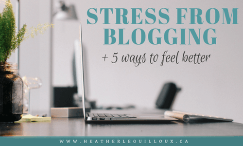 Stress From Blogging: 5 Ways to Feel Better