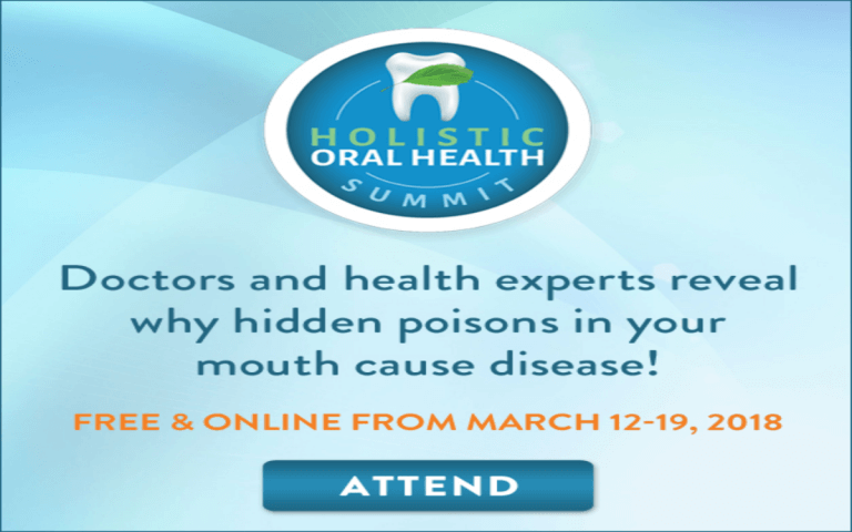 Holistic Oral Health Summit , March 12-19, 2018