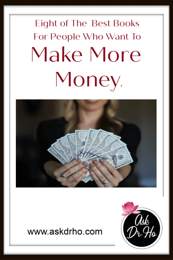 If you want to earn more money, increase your income or help someone else to earn more money than these are the books for you. They make a great gift for yourself or a loved one.
