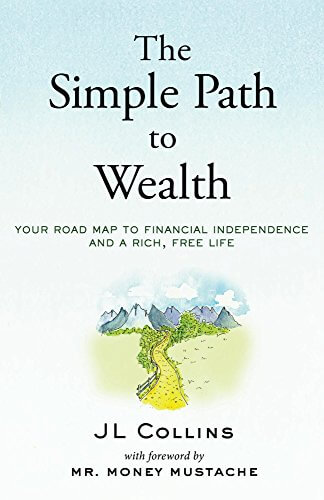 The Simple Path to Wealth: Your Road Map to Financial Independence A map to money!!! Let's do it. Buy it HERE. #ad https://amzn.to/2k7tn7J