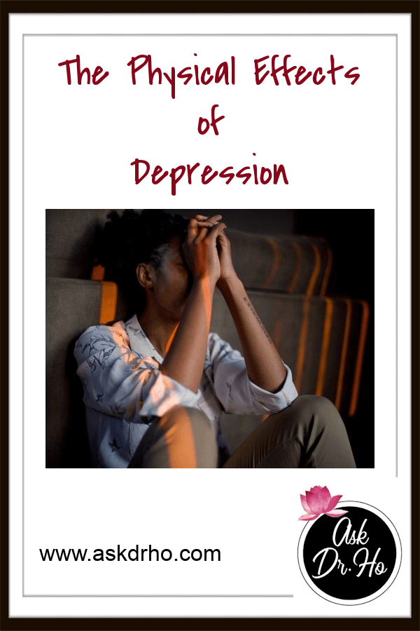 Physical Effects of Depression We tend to think of depression as being a wholly mental illness. However, you might be surprised to know that there are also many physical effects of depression.