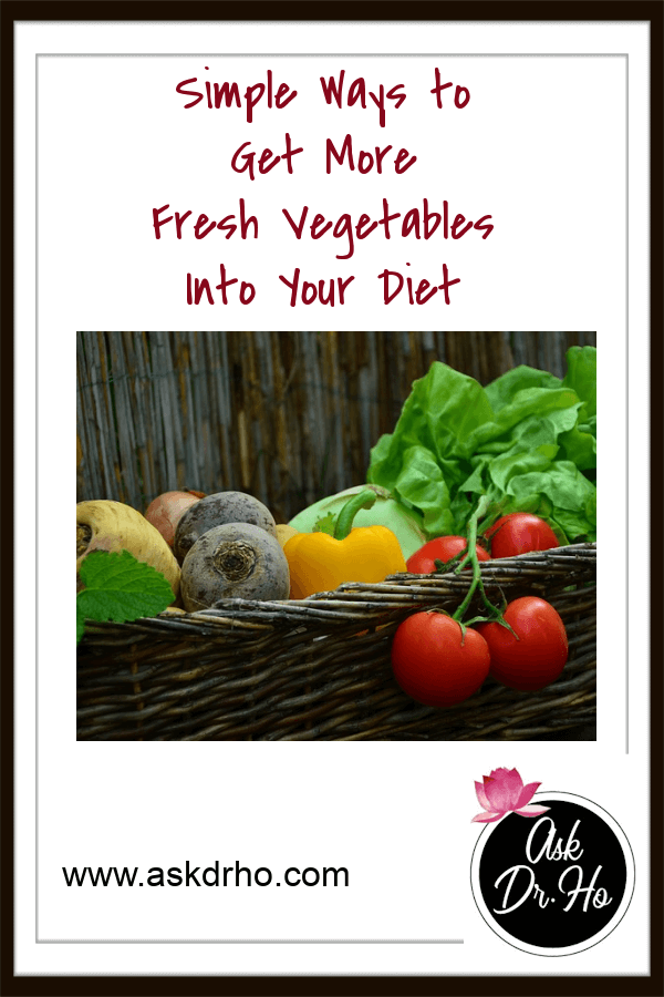 Simple Ways to Get More Fresh Vegetables Into Your Diet