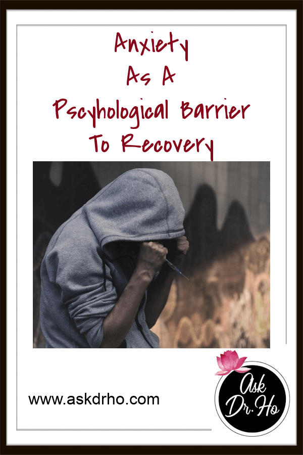 Anxiety As A Pscyhological Barrier To Recovery