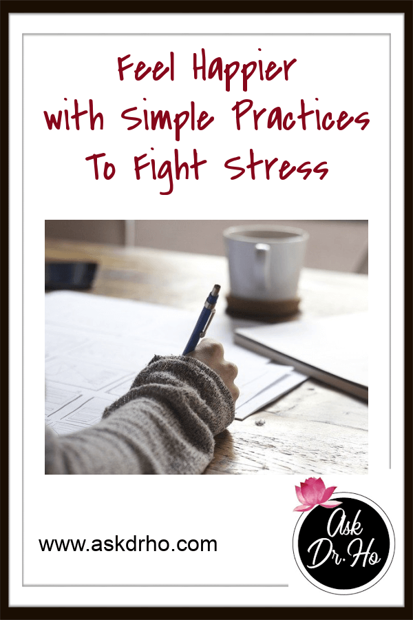 Feel Happier with Simple Practices To Fight Stress