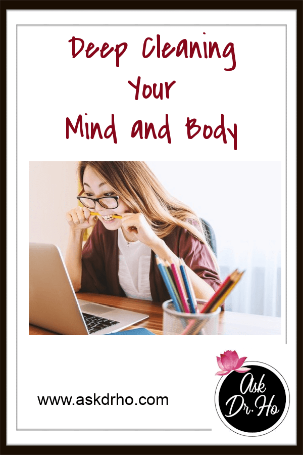 Deep Cleaning Your Mind and Body