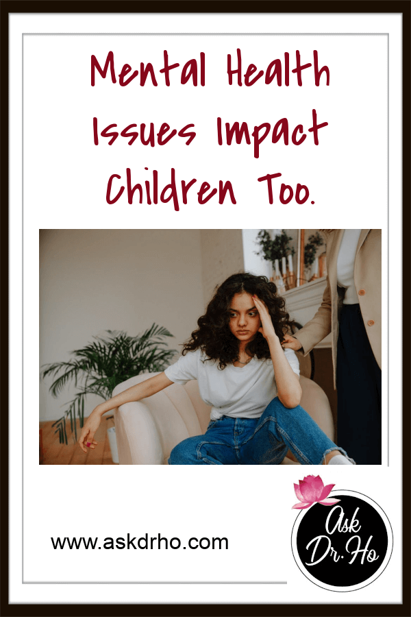 Mental Health Issues Impact Children Too.